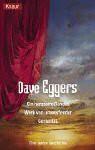 Ein herzzerreißendes Werk von umwerfender Genialität. Eine wahre Geschichte. - Dave Eggers