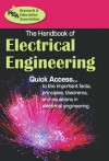The Handbook of Electrical Engineering - Research & Education Association, Morteza Shafii-Mousavi, Alan D. Solomon, Engineering Study Guides