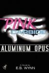 Pink Carbide: Aluminum Opus - E.S. Wynn