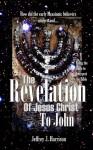 The Revelation of Jesus Christ to John - Jeffrey Harrison
