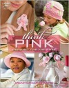 Think Pink: Crochet for the Cure - DRG Publishing, Connie Ellison, DRG Publishing