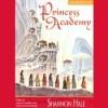 Princess Academy - Shannon Hale, Laura Credidio