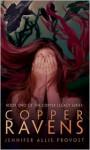 Copper Ravens - Jennifer Allis Provost