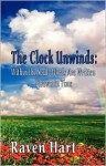 The Clock Unwinds: Within the Soul-Words Are Written Forever in Time - Raven Hart