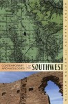 Contemporary Archaeologies of the Southwest - Kathryn R Venzor, William Walker