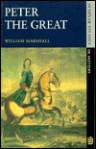 Peter the Great (Seminar Studies in History) - William Marshall