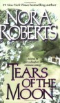 Tears of the Moon: The Gallaghers of Ardmore Trilogy #2 (Irish Trilogy) - Nora Roberts
