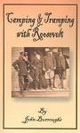 Camping And Tramping With President Roosevelt - John Burroughs