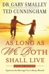 As Long As We Both Shall Live Study Guide: Experiencing the Marriage You've Always Wanted - Gary Smalley, Ted Cunningham