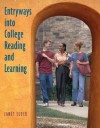 Entryways Into College Reading and Learning Entryways Into College Reading and Learning - Janet Elder