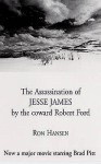 The Assassination Of Jesse James By The Coward Robert Ford - Ron Hansen