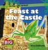 Feast at the Castle. Anna Claybourne - Anna Claybourne