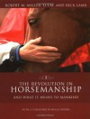 The Revolution in Horsemanship: And What It Means to Mankind - Robert Miller, Rick Lamb, Hugh Downs