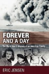 Forever and a Day: The World War II Odyssey of an American Family - Eric Jensen