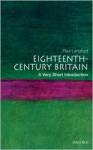 Eighteenth-Century Britain: A Very Short Introduction - Paul Langford