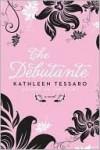 The Debutante - Kathleen Tessaro