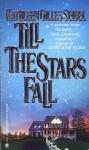 Till the Stars Fall - Kathleen Gilles Seidel