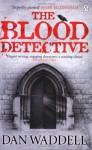 The Blood Detective (Nigel Barnes #1) - Dan Waddell