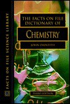 The Facts on File Dictionary of Chemistry - John Daintith, Facts on File Inc.