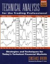 Technical Analysis for the Trading Professional (McGraw-Hill Trader's Edge Series) - Constance Brown