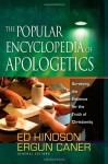 The Popular Encyclopedia of Apologetics: Surveying the Evidence for the Truth of Christianity - Ed Hindson