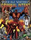 Silver Age Sentinels Criminal Intent: A Villain's Almanac (Silver Age Sentinels) - Jesse Scoble