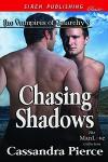 Chasing Shadows - Cassandra Pierce