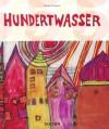 Hundertwasser: 1928-2000; Personality, Life, Work - Wieland Schmied, Harry Rand