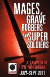 Mages, Grave-robbers, and Super-Soldiers (A Sampler of Epic Proportions): Orbit July-September 2011 - Philip Palmer, Karen Miller, Brian Ruckley, T.C. McCarthy