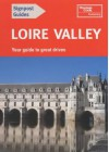 Loire Valley: Your Guide to Great Drives - Andrew Sanger, John Harrison, Fiona Nichols