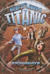 Stowaways (Return to Titanic) - Steve Brezenoff