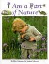 I Am a Part of Nature - Bobbie Kalman, Janine Schaub