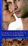 Shameful Secret, Shotgun Wedding - Sharon Kendrick