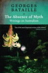 The Absence of Myth: Writings on Surrealism - Georges Bataille, Michael Richardson