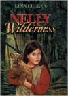 Nelly in the Wilderness - Lynn Cullen