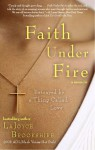 Faith Under Fire: Betrayed by a Thing Called Love - Lajoyce Brookshire, Karen Hunter