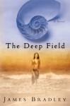 The Deep Field: A Novel - James Bradley