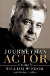 Journeyman Actor: A Memoir - William Windom