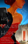 His Majesty's Hope - Susan Elia MacNeal