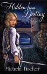 Hidden from Destiny (The Shadows of Sorban #1)(The Shadows of Kiln #1) - Micaela Fischer