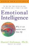 Emotional Intelligence: Why it can matter more than IQ (Audio) - Daniel Goleman