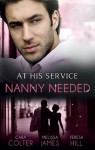 Mills & Boon : At His Service: Nanny Needed/Hired: Nanny Bride/A Mother In A Million/The Nanny Solution - Cara Colter, Melissa James, Teresa Hill