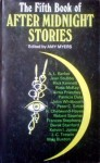 The Fifth Book of After Midnight Stories - Amy Myers, A.L. Barker, Robert Seamer, Frances Stephens, Derek Stanford, Kelvin I. Jones, John C. Trewin, Brian Lumley, Meg Buxton, Jean Stubbs, Rick Kennett, Ross McKay, Alma Priestley, Patricia Daly, John Whitbourn, Peter C. Smith, R. Chetwynd-Hayes