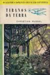 Tiranos da Terra - Christian Russel, Mário-Henrique Leiria