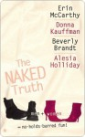 The Naked Truth - Erin McCarthy, Beverly Brandt, Alesia Holliday