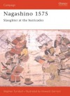 Nagashino 1575: Slaughter at the Barricades - Stephen Turnbull