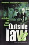 Outside The Law 2: Australian True Crime Stories - Lindy Cameron, Robin Bowles, John Kerr, Vikki Petraitis
