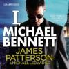 I, Michael Bennett: (Michael Bennett 5) - Jay Snyder, James Patterson, Bobby Cannavale