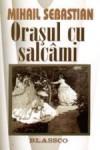 Orasul cu salcami - Mihail Sebastian