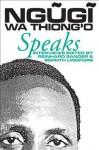 Ngugi Wa Thiong'o Speaks: Interviews with the Kenyan Writer - Reinhard W. Sander, Bernth Lindfors